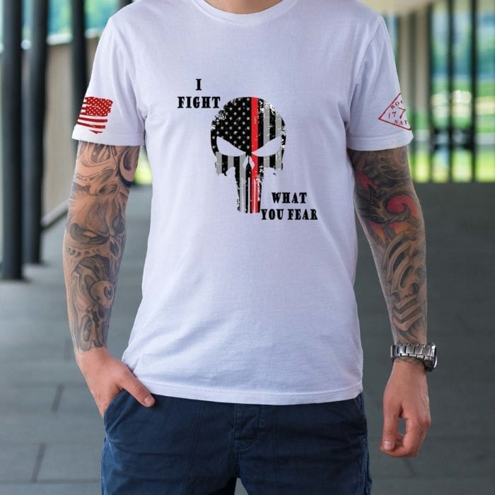 t-shirt I fight what you fear firefighter white mens